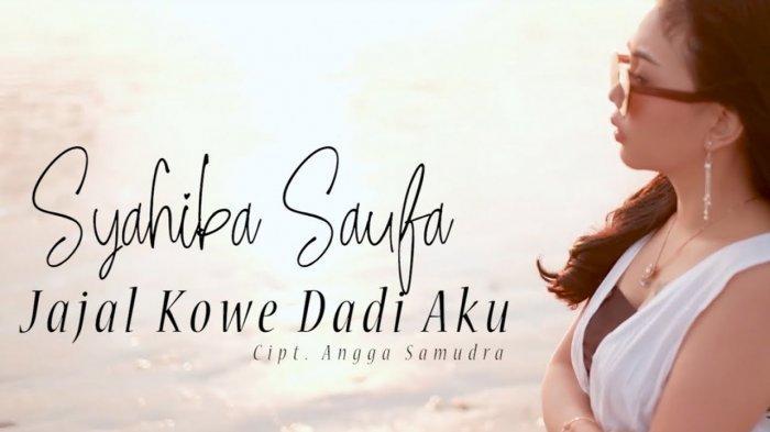 Download Lagu 'Jajal Kowe Dadi Aku' - Syahiba Saufa, Lengkap dengan Lirik dan Video Klipnya