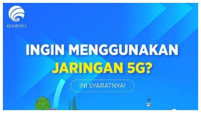 Paling Baru, Syarat Menggunakan Jaringan 5G, Berikut Daftar Wilayah Terjangkau Layanan 5G di Indonesia