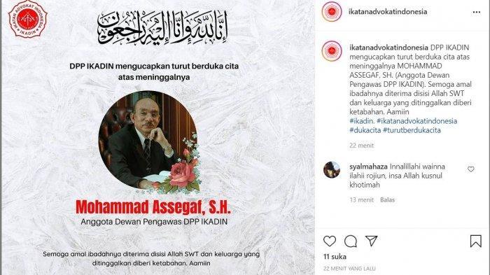Kabar duka pengacara senior Muhammad Assegaf meninggal dunia pada postingan akun resmi Instagram Ikatan Advokat Indonesia (IKADIN), Selasa (22/6/2021)