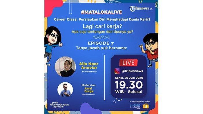 Kamu 'Freshgrad' dan Sedang Cari Kerja? Intip Trik Hadapi Interview di #MATALOKALIVE Career Class!