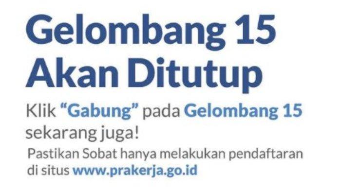 Daftar Kartu Prakerja Gelombang 15 sebelum Ditutup, Segera Login www.prakerja.go.id