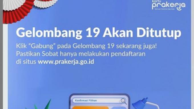 Pendaftaran Kartu Prakerja Gelombang 19 Ditutup Malam Ini, Segera Daftar di www.prakerja.go.id