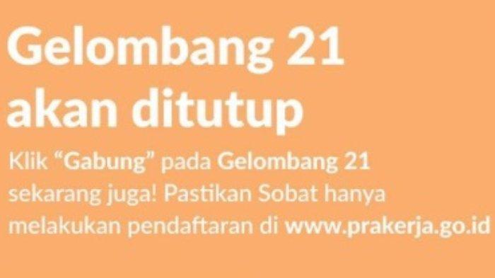 Kartu Prakerja Gelombang 21 akan Ditutup.
