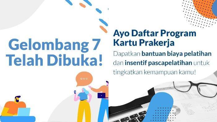 Cara Daftar Kartu Prakerja Gelombang 7, Segera Akses www.prakerja.go.id dan Simak Syaratnya