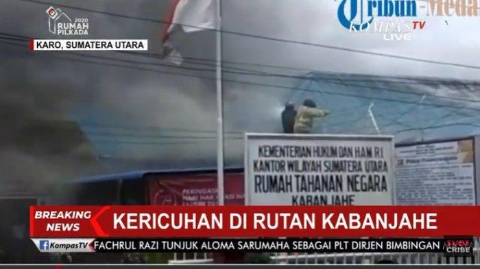 Kebakaran dan kericuhan di Rutan Kabanjahe, Sumatera Utara, Rabu (12/2/2020).