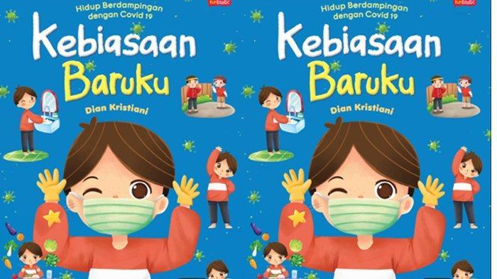 Hidup Saat Pandemi, Yuk Intip Cara Membangun Kebiasaan Baru pada Anak, Kepoin Buku Ini