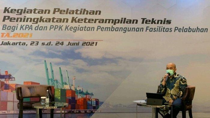 Kemenhub Tingkatkan Kompetensi Pejabat KPA dan PPK Kegiatan Pembangunan Fasilitas Pelabuhan