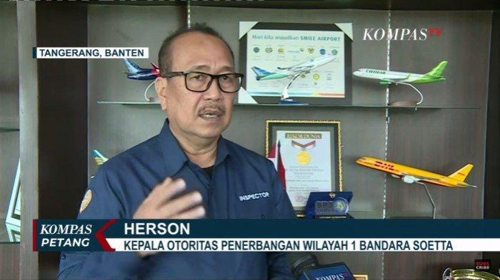 Kepala Otoritas Penerbangang Wilayah 1 Bandara Soetta, Herson