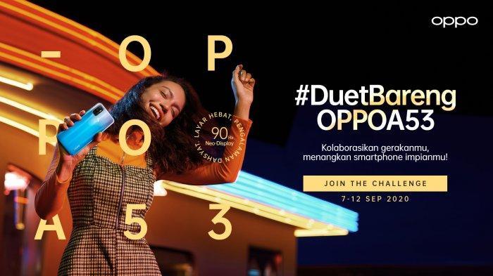 Mau Dapat Smartphone A53 Gratis, Oppo Indonesia Tantang Kamu di Kompetisi Duet Bareng Oppo A53