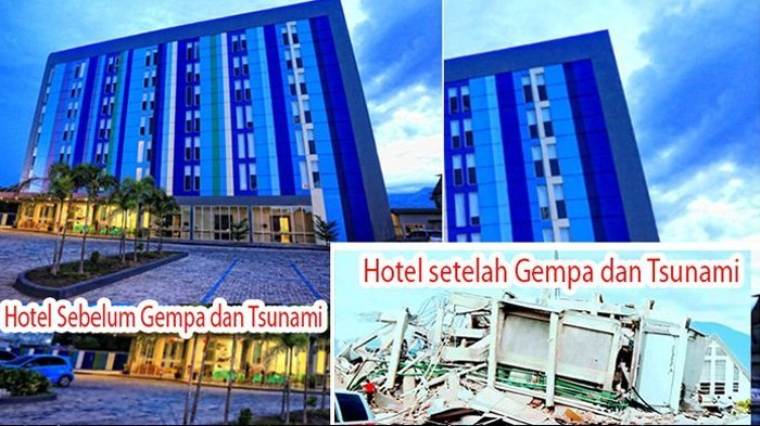 Foto 6 Bangunan Sebelum dan Sesudah Terjadi Gempa Tsunami Palu, Hotel Roa Roa Rata dengan Tanah