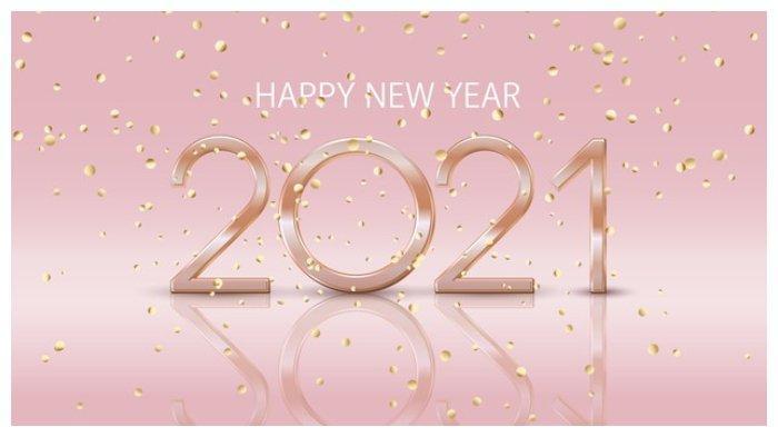 Kumpulan Ucapan Selamat Tahun Baru 2021 dan Quotes yang Cocok DIbagikan WA, IG, FB dan Twitter