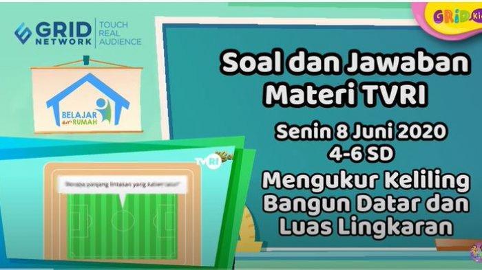 Jawaban Matematika Kelas 4 6 Keliling Bangun Datar Luas Lingkaran Tvri Belajar Dari Rumah 8 Juni Tribunnews Com Mobile