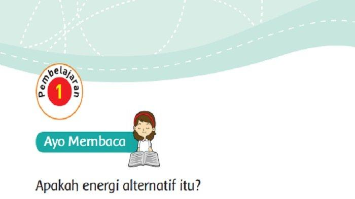 Kunci Jawaban Tema 6 Kelas 3 SD Halaman 105, 106, 111, 112 dan 113: Contoh Energi Alternatif