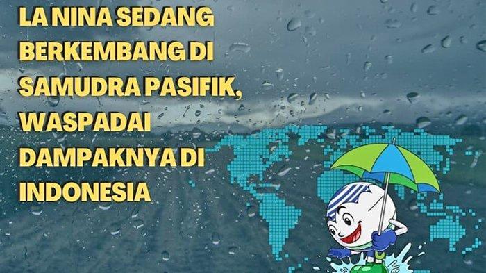 BMKG: La Nina Sedang Berkembang di Samudra Pasifik, Waspadai Dampaknya bagi Indonesia