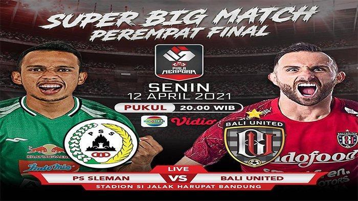 LIVE STREAMING Indosiar, PSS Sleman vs Bali United Piala Menpora, Tonton Lewat HP di Sini