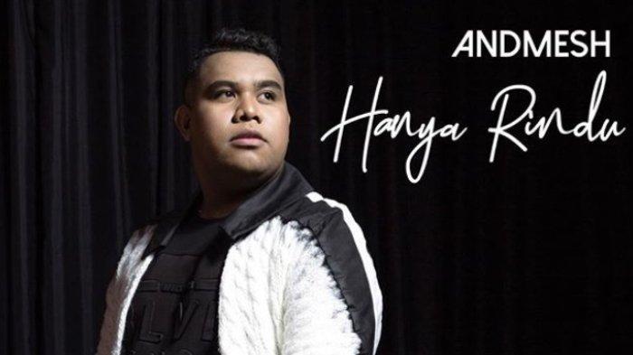 Lirik Lagu Hanya Rindu Andmesh Kamaleng Rising Star Indonesia Season 2 Download Mp3 Nya Di Sini Tribunnews Com Mobile