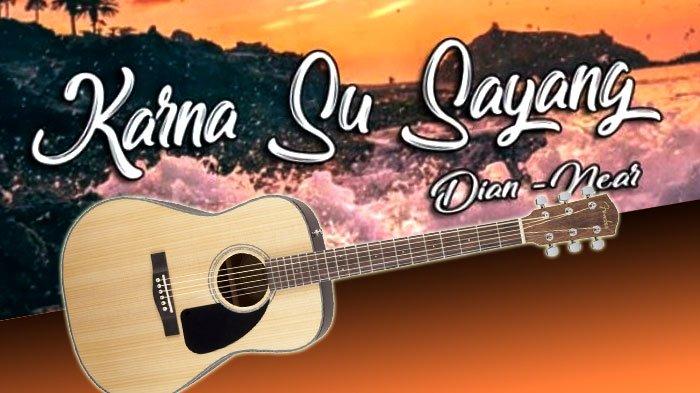Chord Kunci Gitar Mudah Lagu Karna Su Sayang Near Feat Dian Sorowea Tribunnews Com Mobile