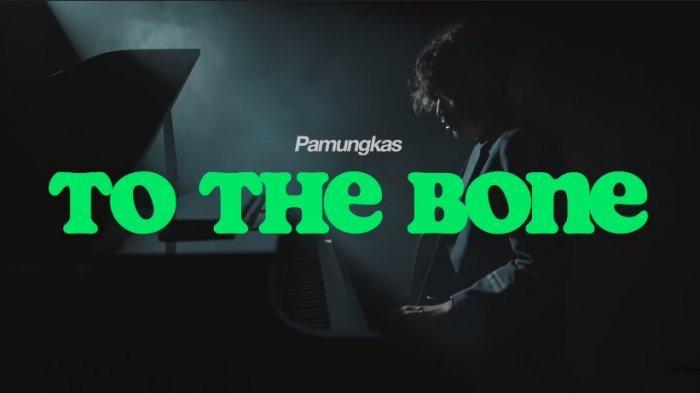 Chord Gitar To The Bone - Pamungkas, Lengkap dengan Lirik dan Video Klipnya
