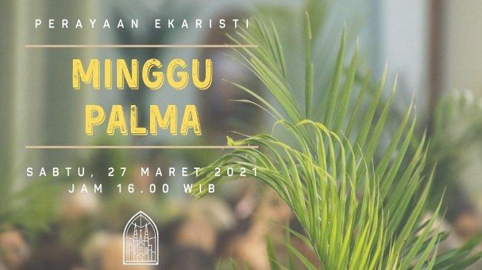 Jadwal Live Misa Sabtu Minggu 27-28 Maret 2021, Perayaan Minggu Palma Akses di Sini