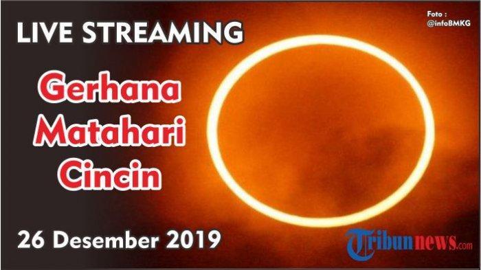 Live Streaming Gerhana Matahari Cincin 26 Desember, Pantauan BMKG dari Singkawang dan Daerah Lain