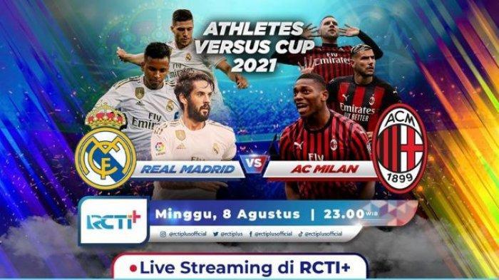 Live Streaming Real Madrid Vs AC Milan di ajang pramusim Athletes Versus Cup, di Austria, Minggu (8/8/2021). Pertandingan bisa disaksikan melalui live streaming melalui RCTI+.