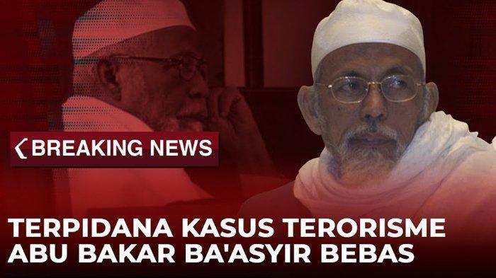 Live Streaming Update Informasi Pembebasan Terpidana Kasus Terorisme Abu Bakar Baasyir