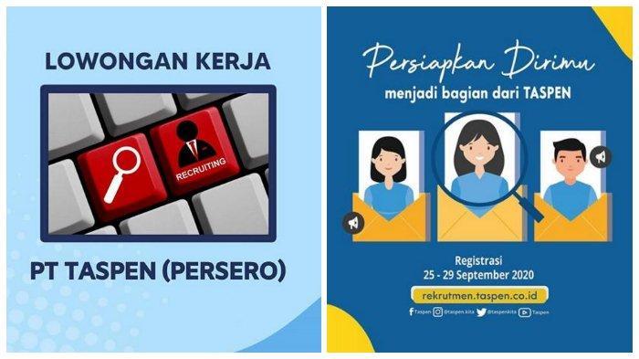 Lowongan Kerja BUMN PT. Taspen (Persero), Dibuka Mulai 25 - 29 September 2020, Ini Daftar Posisinya