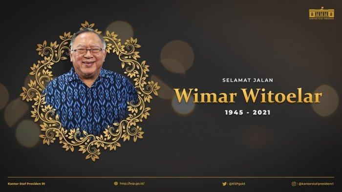 Mantan juru bicara Presiden Gus Dur, Wimar Witoelar meninggal dunia, Rabu (19/5/2021).