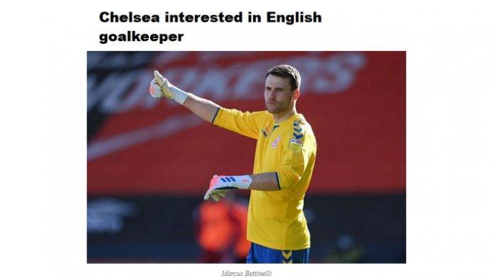 Chelsea Bakal Dapatkan Marcus Bettinelli yang Juga Diminati Aston Villa