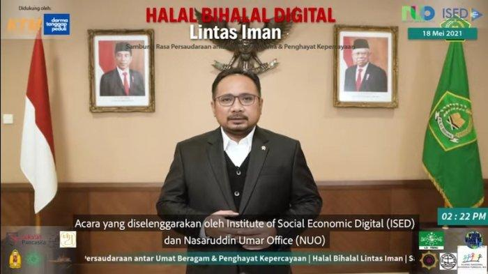 Menteri Agama Yaqut Cholil Qoumas atau Gus Yaqut dalam Halal Bihalal Digital Lintas Agama, Selasa (18/5/2021). Gus Yaqut meminta seluruh umat beragama di Indonesia untuk meningkatkan solidaritas di masa pandemi Covid-19.