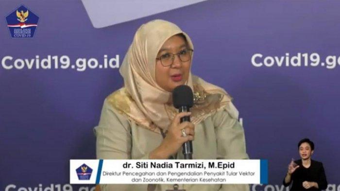 Juru Bicara Vaksinasi Covid-19, dr Siti Nadia Tarmizi dalam siaran BNPB.