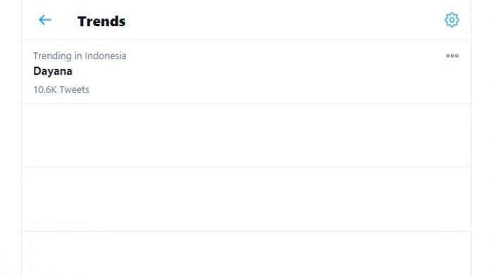 Nama Dayana masih bertengger di trending topic Twitter nomor satu hingga Rabu (20/1/2021) sore.