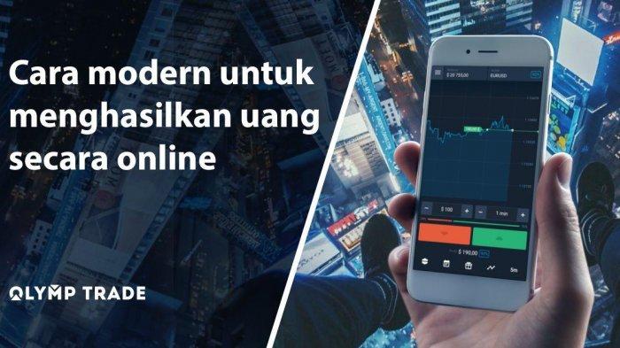 Era Digital, Ubah Cara Anda Cari Uang! Kini Bisa Dapat Penghasilan Dengan Olymp Trade