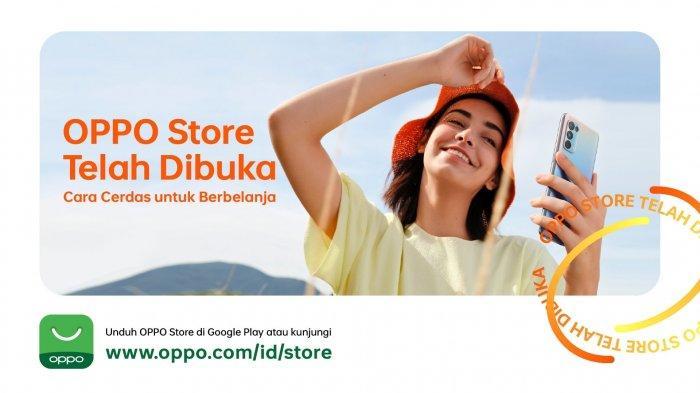 Jangkau Lebih Banyak Konsumen Indonesia, Oppo Luncurkan Aplikasi Belanja Online di Play Store