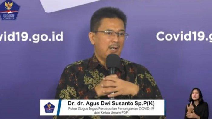 Pakar Gugus Tugas Percepatan Penanganan Covid-19 sekaligus Ketua Perhimpunan Dokter Paru Indonesia (PDPI), dr. Agus Dwi Susanto, dalam siaran BNPB, Senin (29/6/2020).