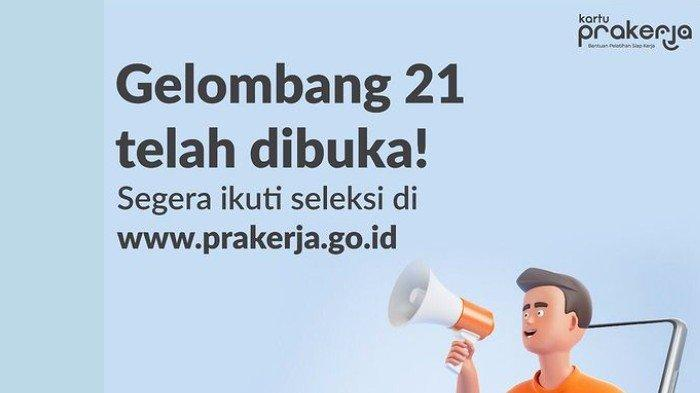 LOGIN www.prakerja.go.id Daftar Kartu Prakerja Gelombang 21, Kuota 754.929 Peserta