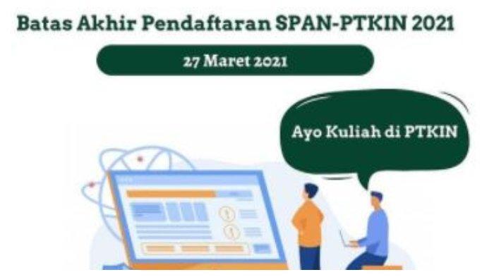 Pendaftaran SPAN-PTKIN 2021 Ditutup 27 Maret 2021, Ini Syarat dan Cara Daftarnya