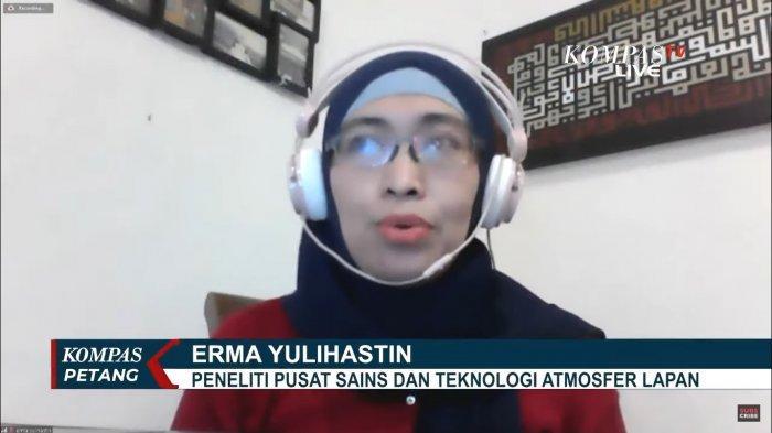 Peneliti Sains Atmosfer pada Pusat Sains dan Teknologi Atmosfer (LAPAN), Erma Yulihastin