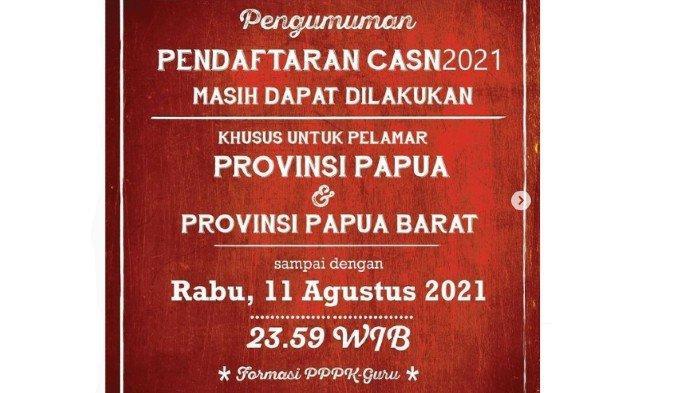 PENDAFTARAN CASN 2021 Masih Dibuka untuk Pelamar Provinsi Papua & Papua Barat hingga 11 Agustus 2021