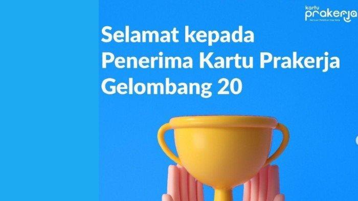 HASIL Seleksi Kartu Prakerja Gelombang 20 Sudah Diumumkan, Login www.prakerja.go.id