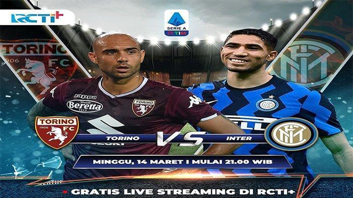 LIVE STREAMING RCTI, Torino vs Inter Milan Liga Italia Malam Ini, Tonton Lewat HP, Gratis