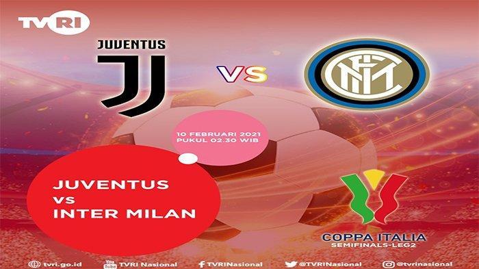 LIVE Streaming TVRI Juventus vs Inter Milan, Tonton Semifinal Coppa Italia Gratis di Sini