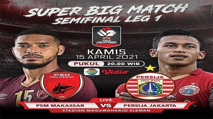 NONTON Live Streaming TV Online, PSM vs Persija, Semifinal Piala Menpora, Link Indosiar di Sini