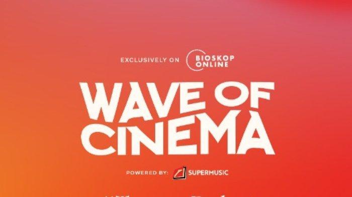 Bioskop Online & Visinema Hadirkan Wave Of Cinema, Hadirkan 30 Musisi Ternama, Ada Andien hingga ERK