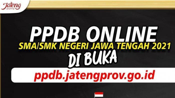 PPDB Online SMA/SMK di Jateng Ditutup Hari Ini, Segera Daftar di ppdb.jatengprov.go.id