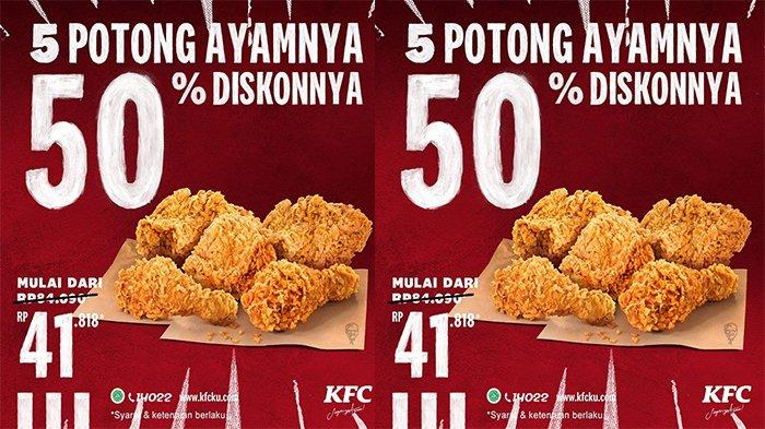 Promo KFC Diskon 50 Persen, Cuma Rp 41.818 Bisa Dapat 5 Potong Ayam, Terakhir Hari Ini!