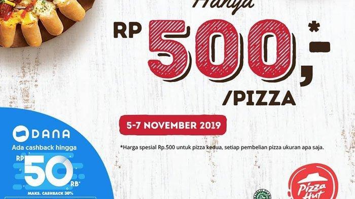 Promo Pizza Hut: Harga Spesial Beli Pizza Hanya Rp 500, Cek Syarat & Catat Tanggal 5-7 November 2019
