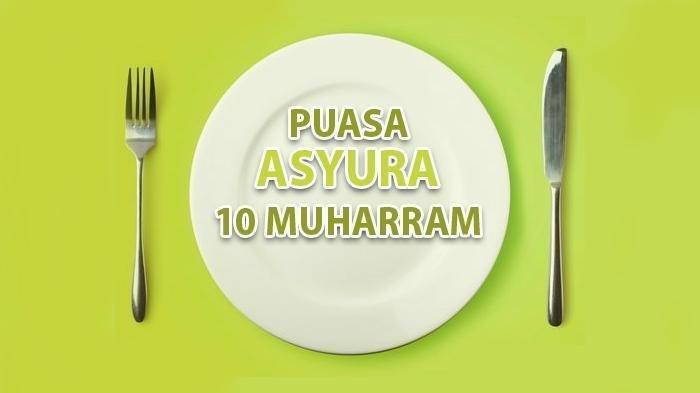 Niat Puasa Asyura, Besok 10 Muharram atau Selasa 10 September 2019, Lengkap dengan Arti & Keutamaan