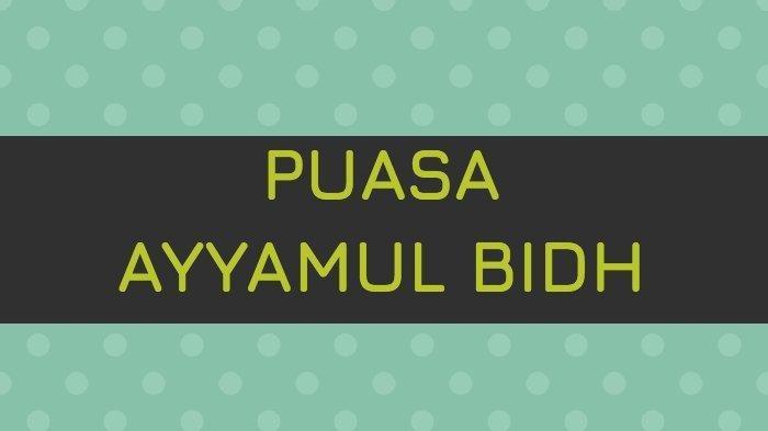 Niat Puasa Ayyamul Bidh 25-27 Februari 2021 Lengkap dengan Lafal Latin, Arti dan Keutamaannya