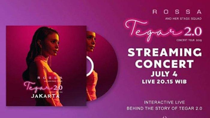 Penyanyi Rossa akan menggelar nonton bareng konser streaming 'Tegar 2.0' pada 4 Juli 2020 pukul 20.15 WIB.